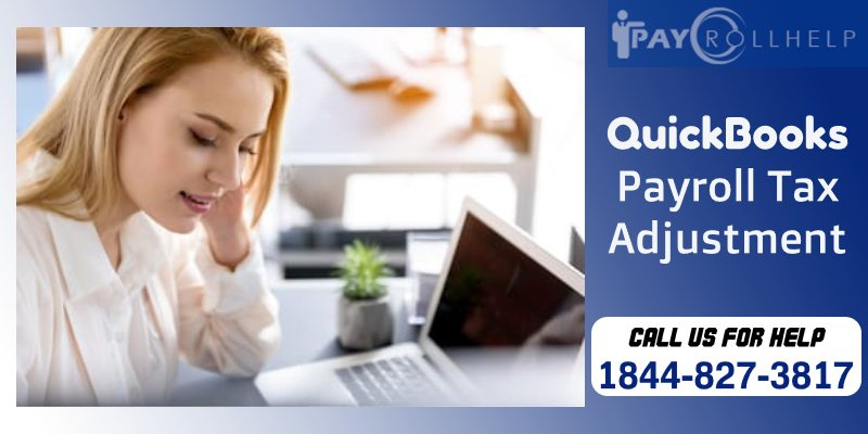Tax Adjustment in Quickbooks Payroll
