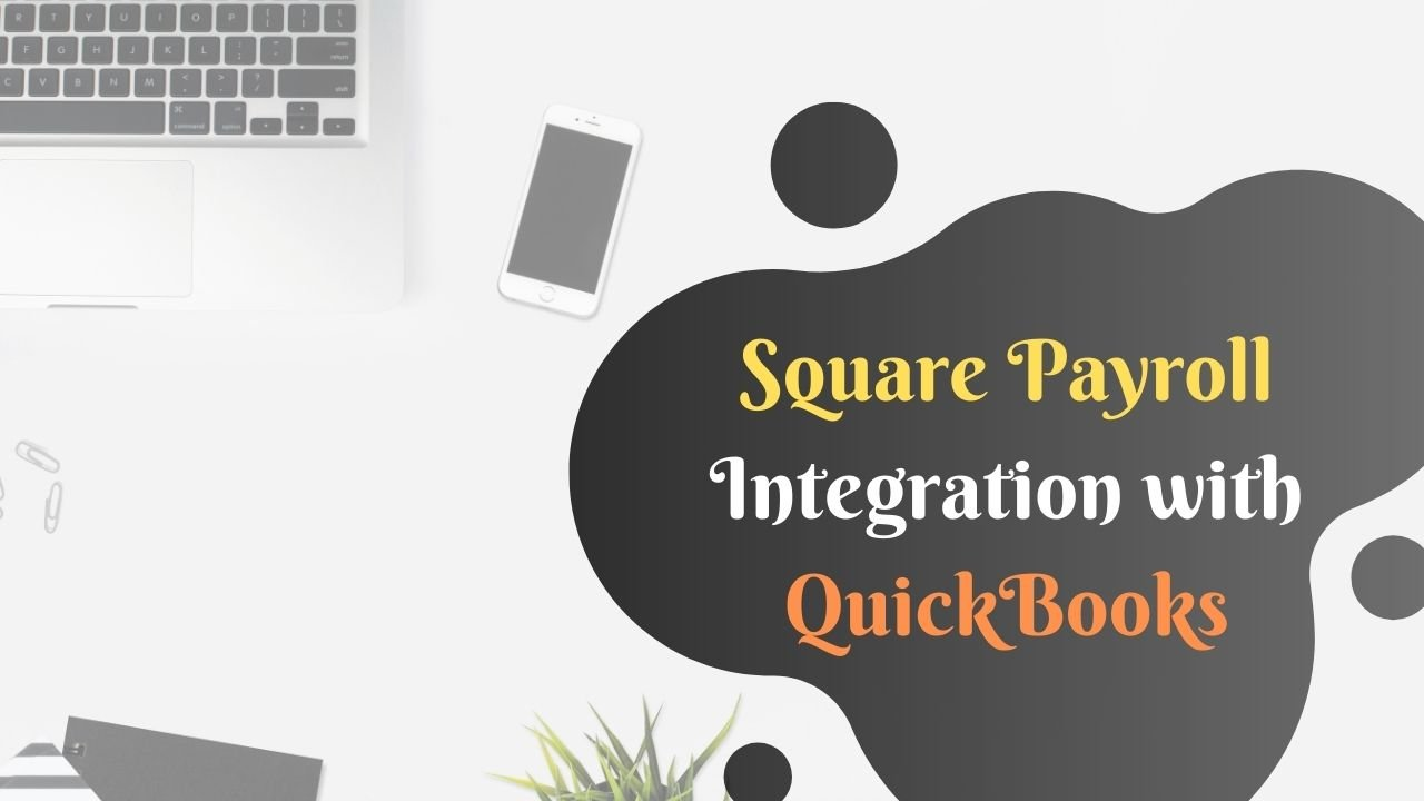 How to Integrate Square Payroll with QuickBooks