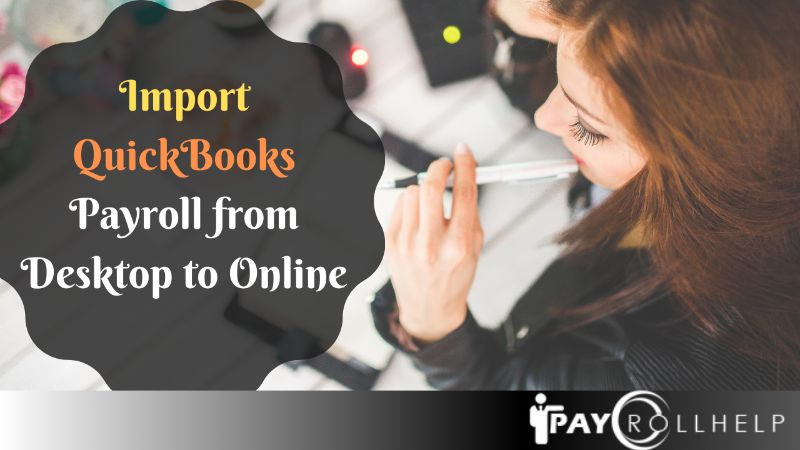 How to Import Payroll into Quickbooks from desktop to online version