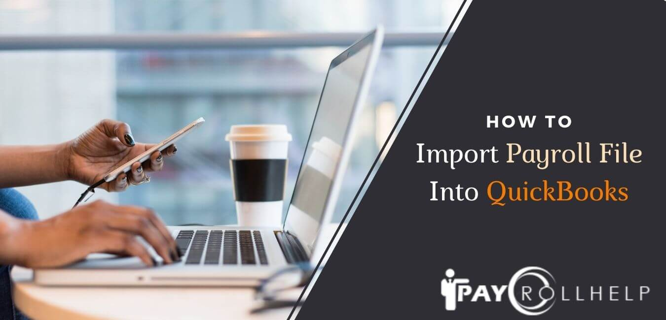 Import Payroll File Into QuickBooks