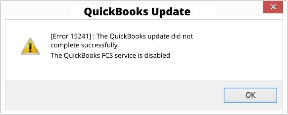 Quickbooks Error 15241 - The QuickBooks update did not complete successfully - The QuickBooks FCS service is disabled